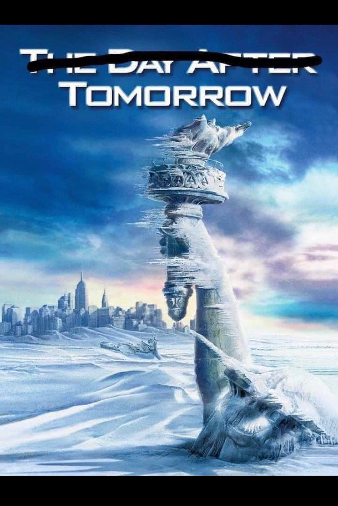 Day After Tomorrow film poster with Day After scratched out.